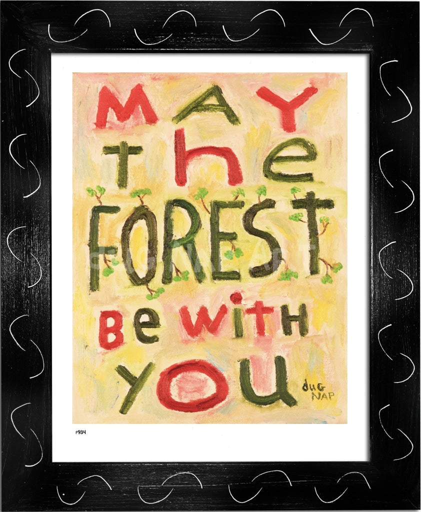 P984 - May The Forest Be With You Framed Print / Small (8.5 X 11) Black Art