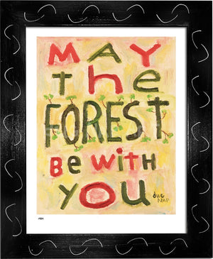 P984 - May the Forest Be With You - dug Nap Art
