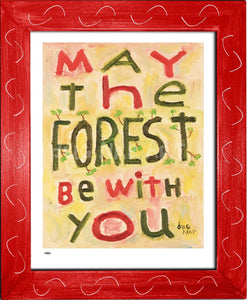 P984 - May The Forest Be With You Framed Print / Small (8.5 X 11) Red Art