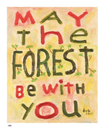 P984 - May The Forest Be With You Unframed Print / Big (16 X 20) No Frame Art