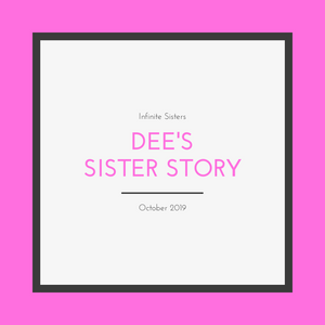Dee's Sister Story - Oct 2019