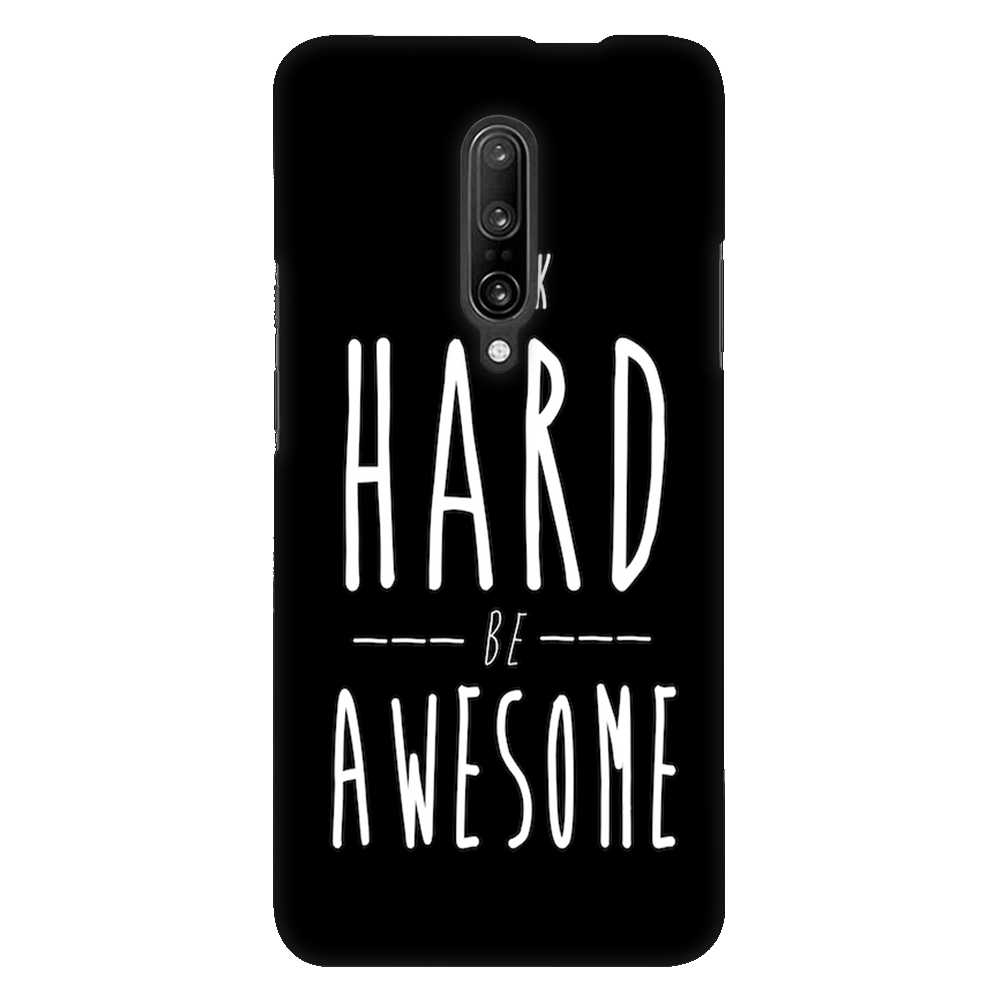 Work Hard Be Awesome Case Cover - OnePlus 7 Pro - CASE U