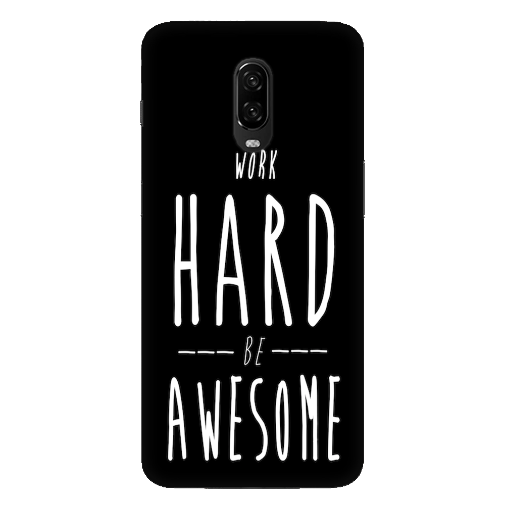 Work Hard Be Awesome Case Cover - OnePlus 6T - CASE U