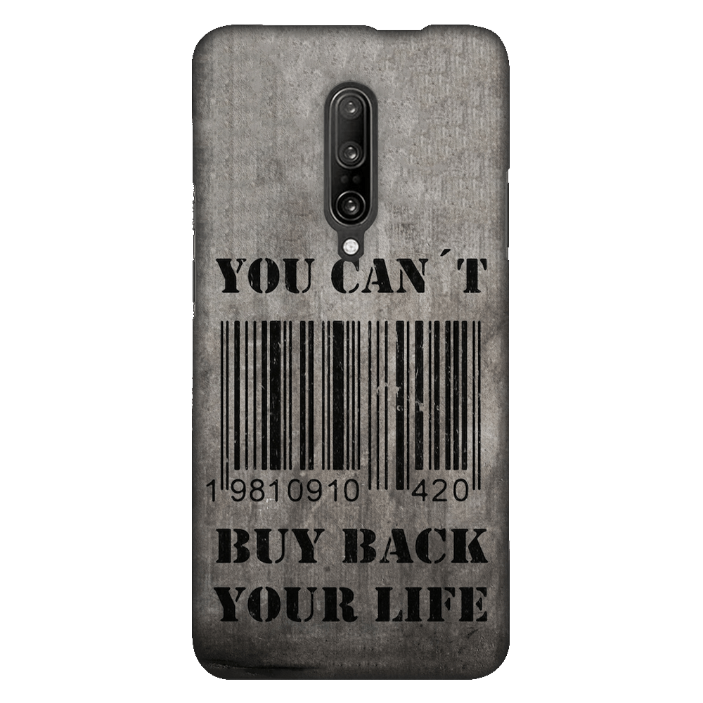 You Can't Buy Back Your Life Case Cover - OnePlus 7 Pro - CASE U