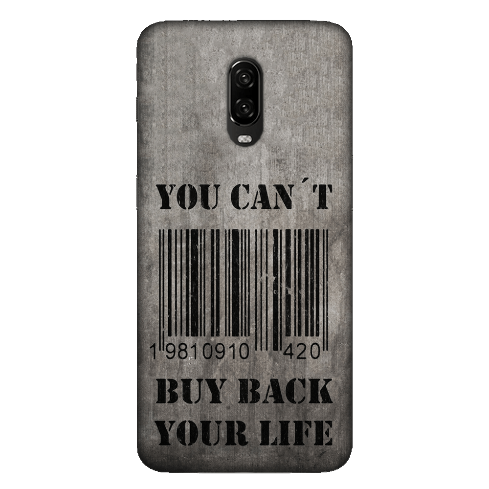 You Can't Buy Back Your Life Case Cover - OnePlus 6T - CASE U