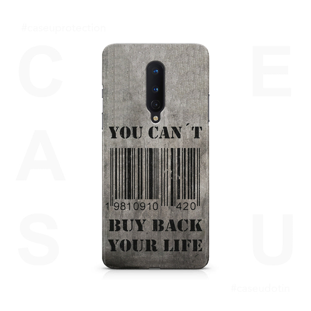 You Can't Buy Back Your Life Case Cover - OnePlus 8