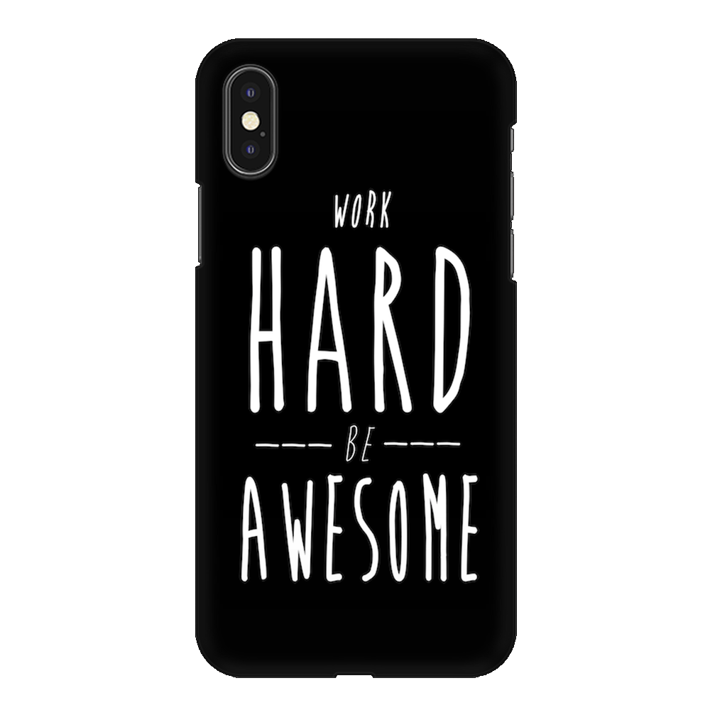 Work Hard Be Awesome Case Cover - iPhone XS Max