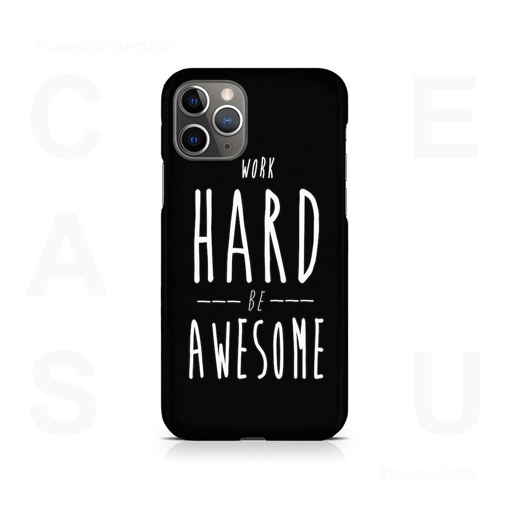 Work Hard Be Awesome Case Cover - iPhone 11 Pro Max