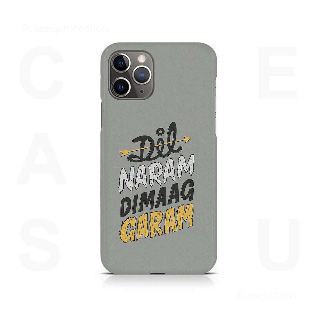 Dil Naram Dimaag Garam Case Cover - iPhone 11 Pro Max