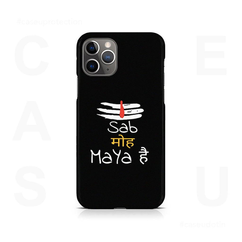 Sab Moh Maya Hai Case Cover - iPhone 11 Pro Max