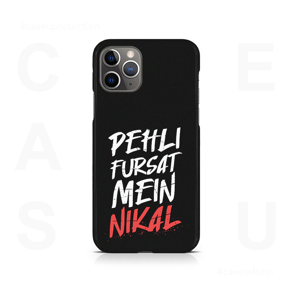 Pehli Fursat Mein Nikal Case Cover - iPhone 11 Pro