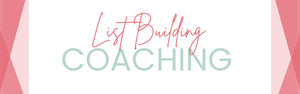 List Building Coaching PACKAGE OF 4 (1 HR) CALLS