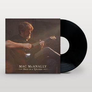 MAC McAnally Once in a Lifetime Vinyl