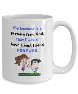 Coffee Mug with Christian message: My husband is a promise from God! Coffee Mug Regalos.Gifts
