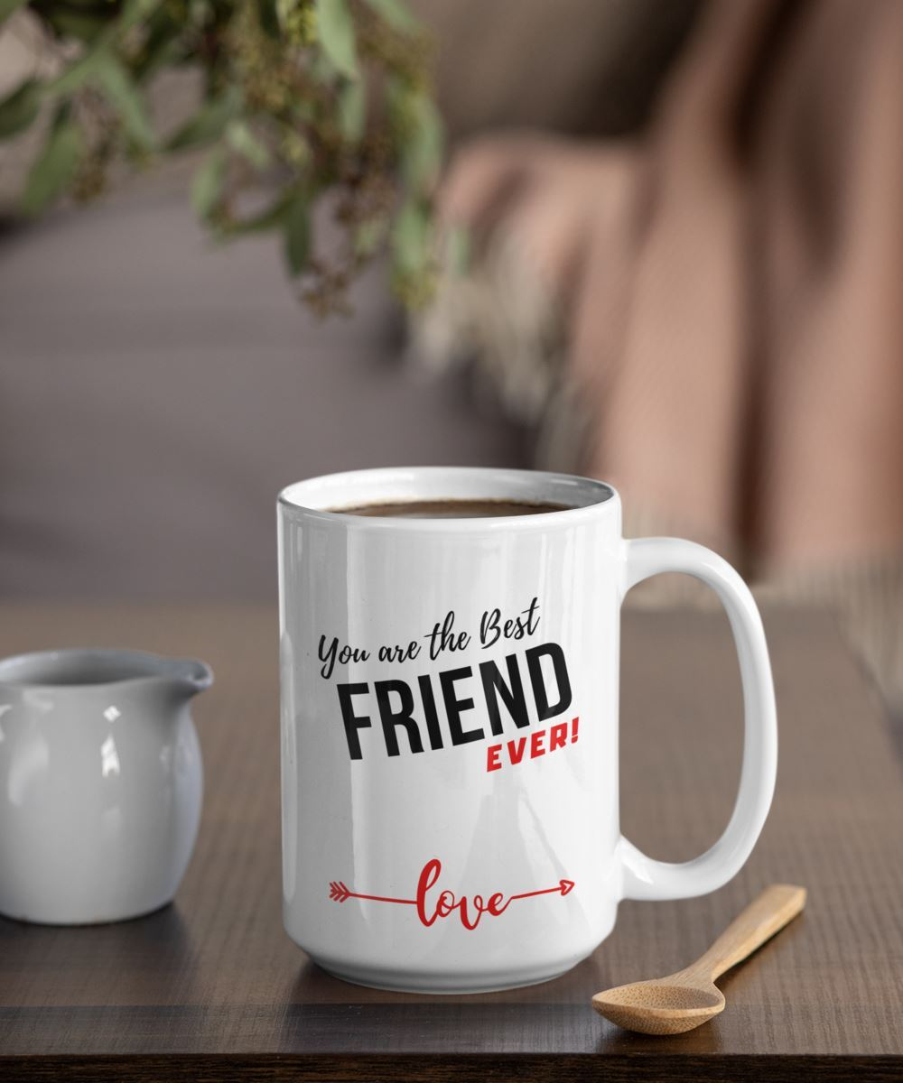 Coffee Mug with love message: You are the best FRIEND ever! Coffee Mug Regalos.Gifts