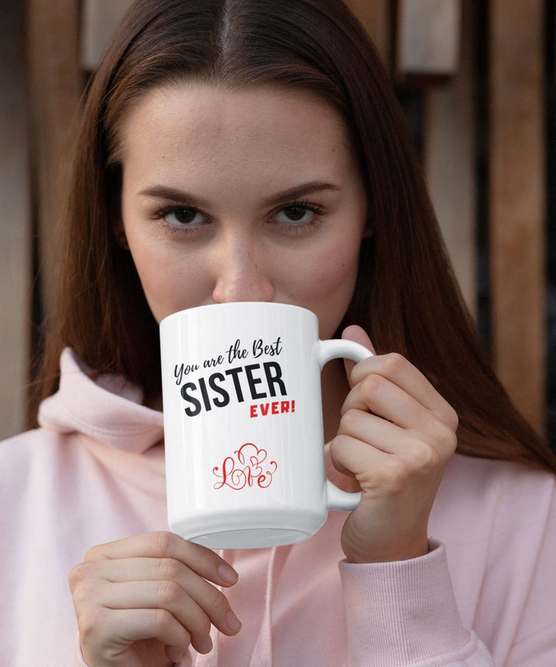 Coffee Mug with love message: You are the best SISTER ever! Coffee Mug Regalos.Gifts