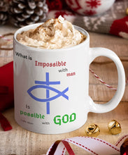 Cargar imagen en el visor de la galería, Taza con Mensaje Cristiano en Inglés: What is Impossible with man, Is possible with God. Luke 18:27 Coffee Mug Regalos.Gifts