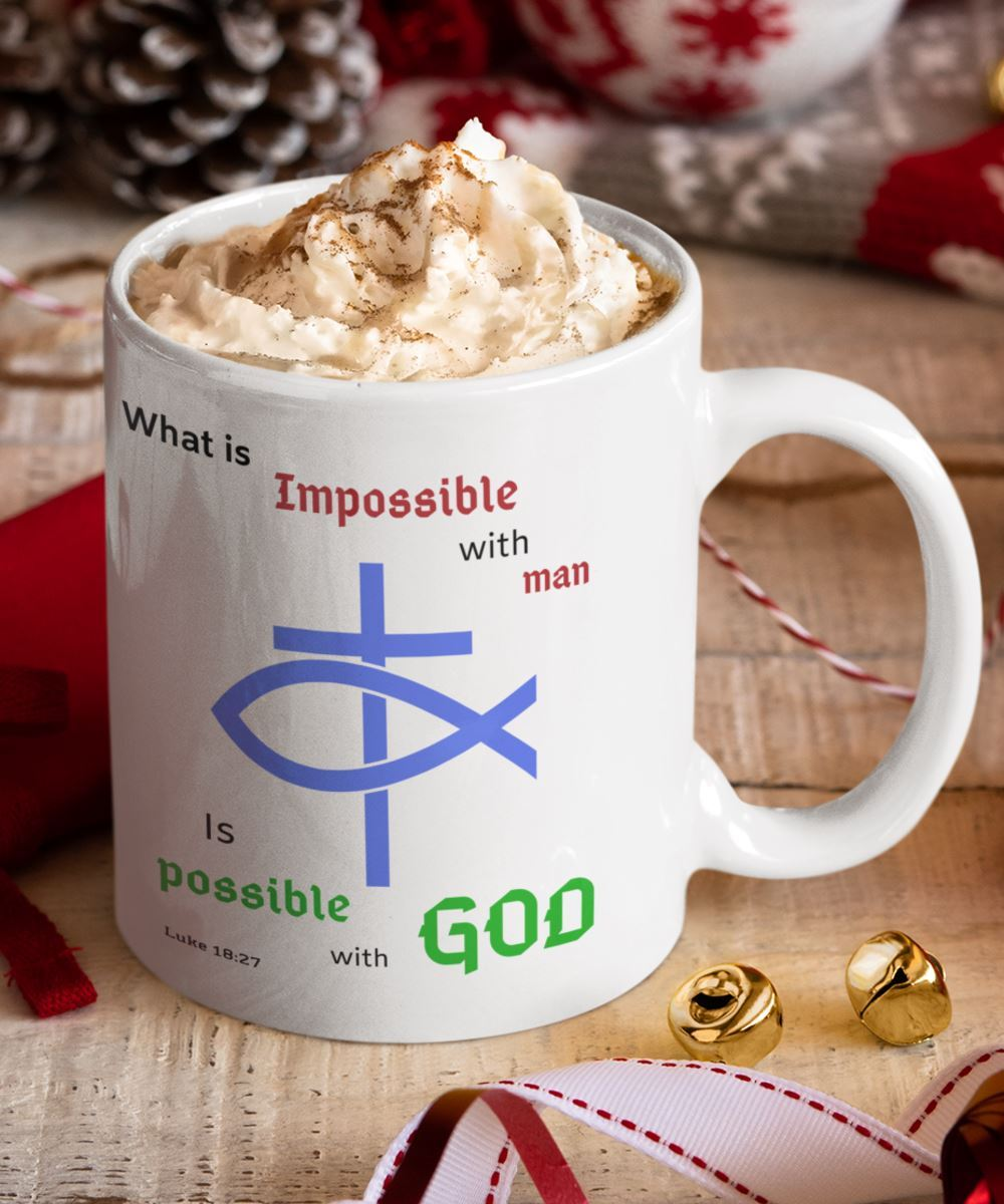 Taza con Mensaje Cristiano en Inglés: What is Impossible with man, Is possible with God. Luke 18:27 Coffee Mug Regalos.Gifts