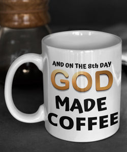 Taza de Café en inglés: And on the 8th day... GOD made Coffee Coffee Mug Regalos.Gifts