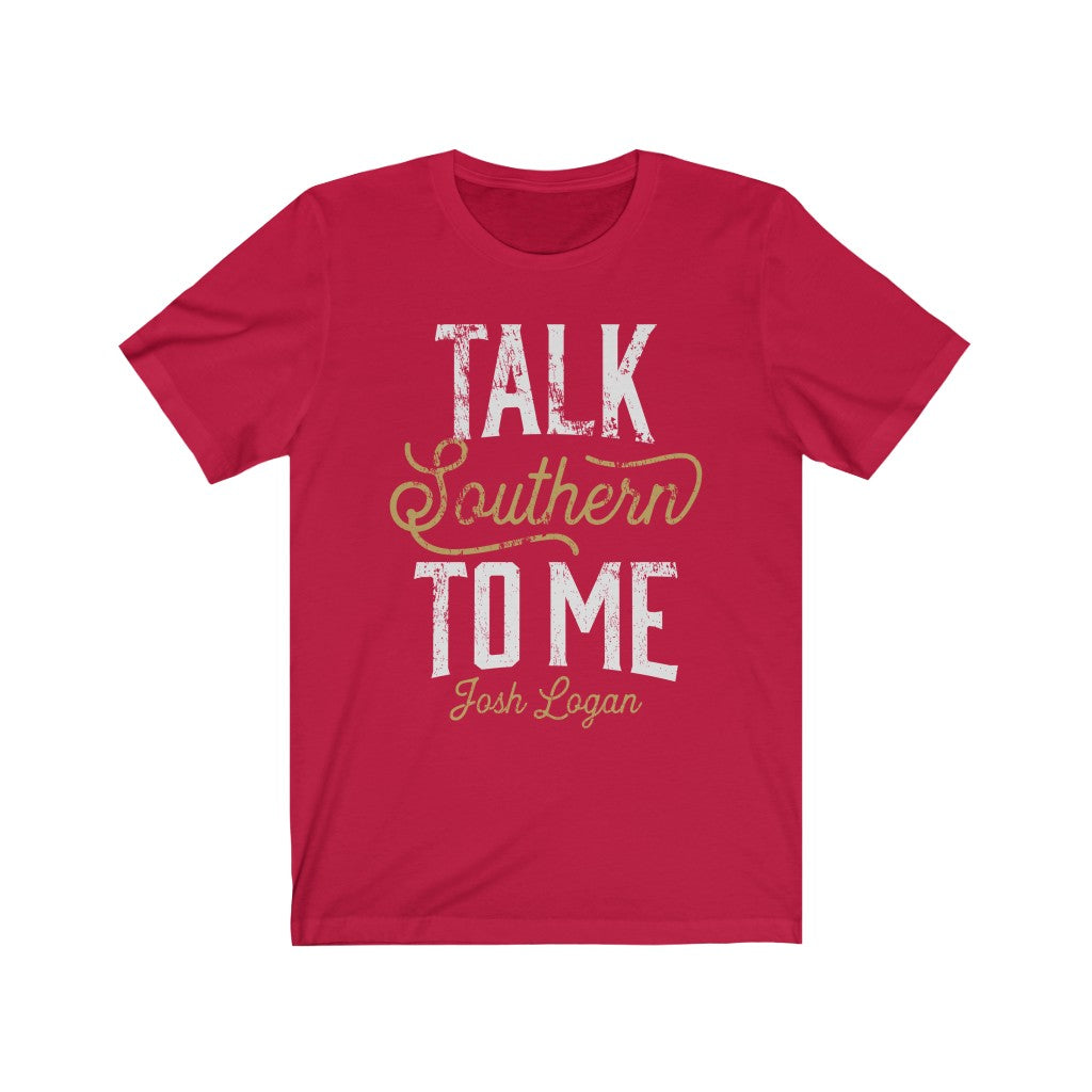 'TALK SOUTHERN TO ME' Unisex Short Sleeve Tee