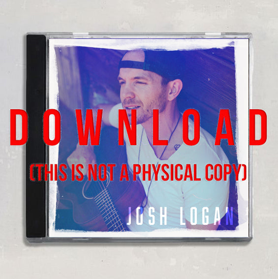 DOWNLOAD - Josh Logan's Album - 12 UNRELEASED SONGS that are not avail anywhere else