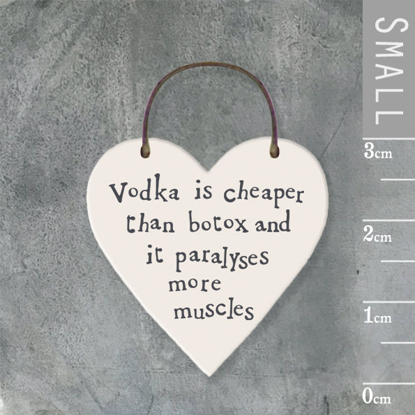 East of India - Small Wooden Heart-shaped Tag - 'Vodka is cheaper than botox…'
