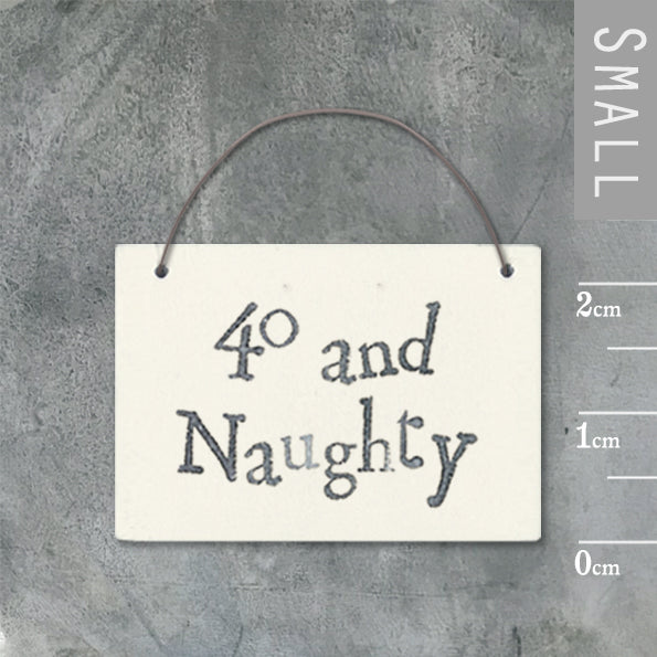 East of India - Small Wooden Heart-shaped Tag - ''40 and Naughty'