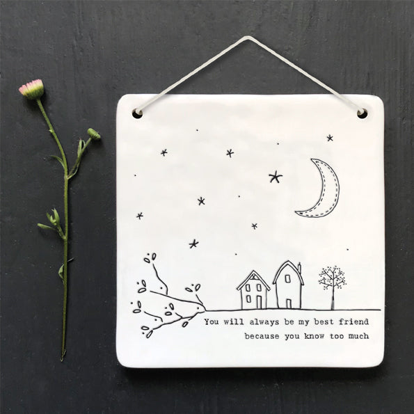 East of India - Porcelain Square Hanger - 'You will always be my best friend...'
