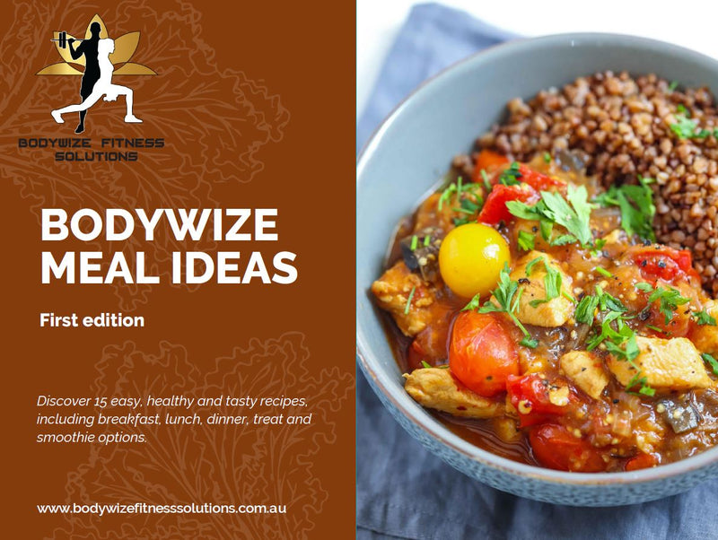 Bodywize Meal Ideas - FIRST EDITION