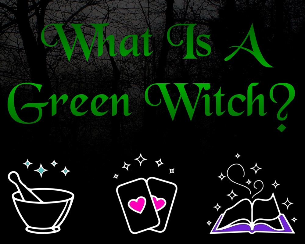 What Is A Green Witch? | Blog | Green Witch Creations