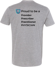 Load image into Gallery viewer, Proud to be a Physician T-Shirt