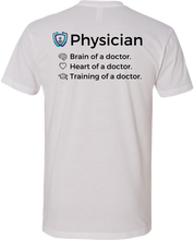 Load image into Gallery viewer, Heart, Brain, and Training of a Physician T-Shirt
