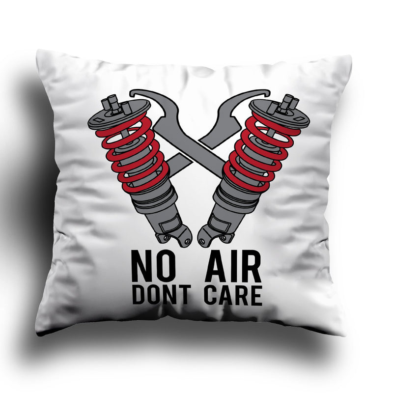 No Air Dont Care - Cushion/Pillow