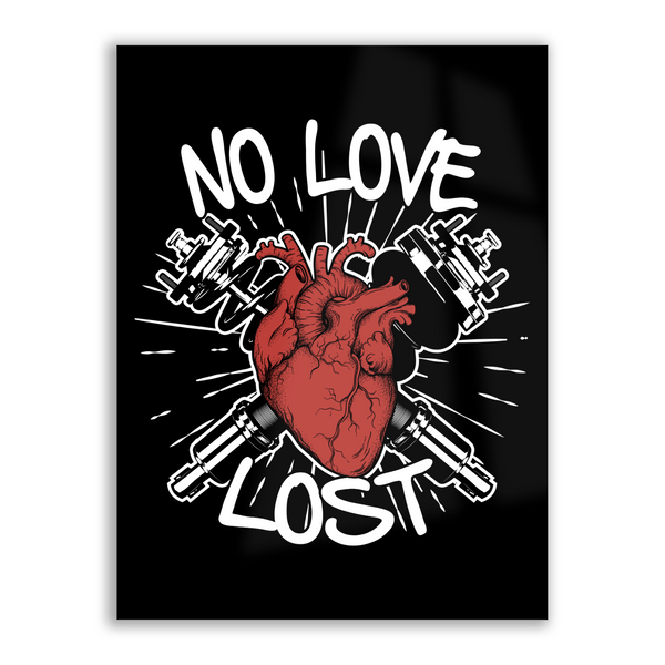 No Love Lost - High Gloss Metal Wallart