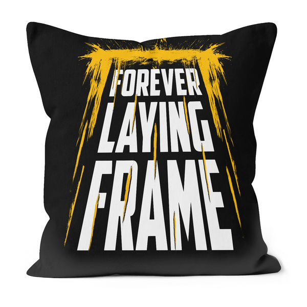 Forever Laying Frame - Cushion/Pillow