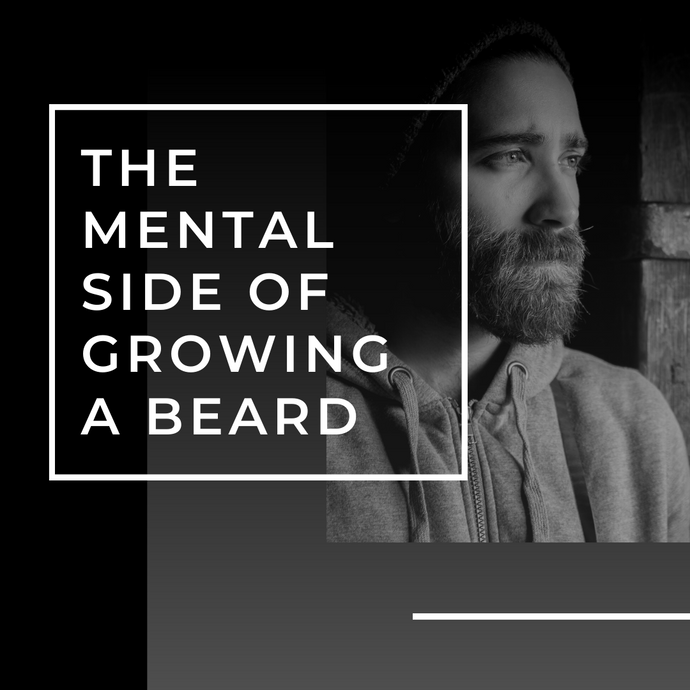 The Mental Side of Growing a Beard