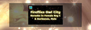 Fireflies Owl City Karaoke in Female Key C and Baritone, Male