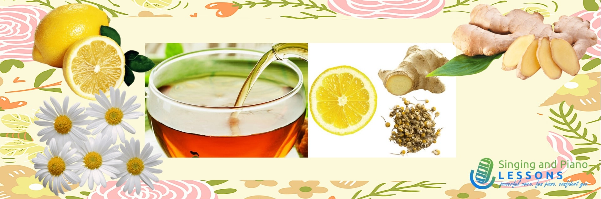 Lemon, Ginger, Chamomile tea is great for Singers