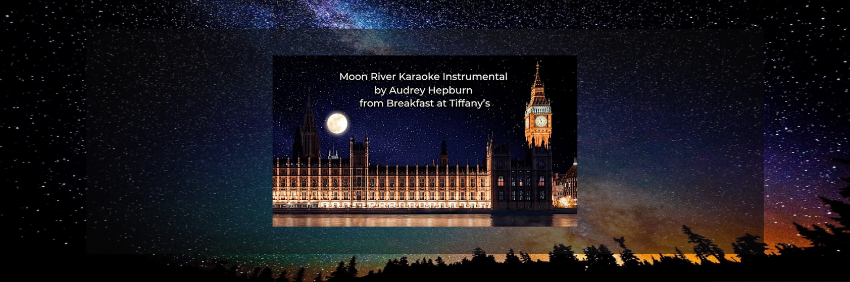 Moon River Karaoke by Audrey Hepburn Female Key Instrumental from Breakfast at Tiffany's