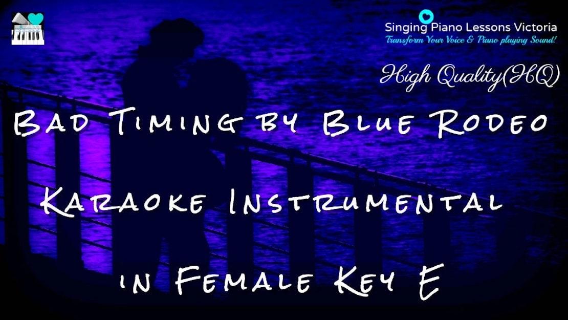 1 Cover Bad Timing by Blue Rodeo Karaoke Instrumental in Female(& Male, Baritone) Key E