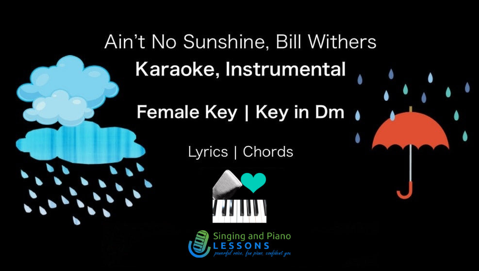 Ain't no sunshine, Bill Withers, Karaoke Instrumental in Female Key/Baritone for Males, Dm