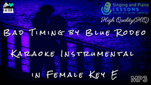 Bad Timing by Blue Rodeo Karaoke Instrumental in Female - Audio MP3