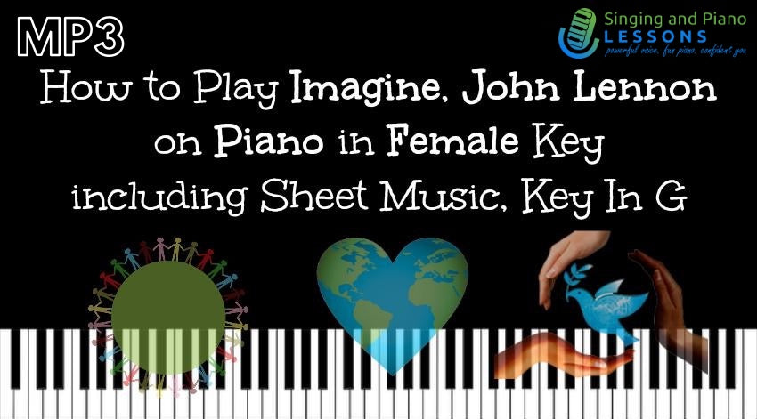 How to Play Imagine, John Lennon on Piano in Female Key including Sheet Music, Key In G – Audio MP3