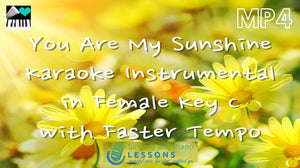 You are my Sunshine Karaoke in Female Key C 'with Faster Tempo' - Video MP4