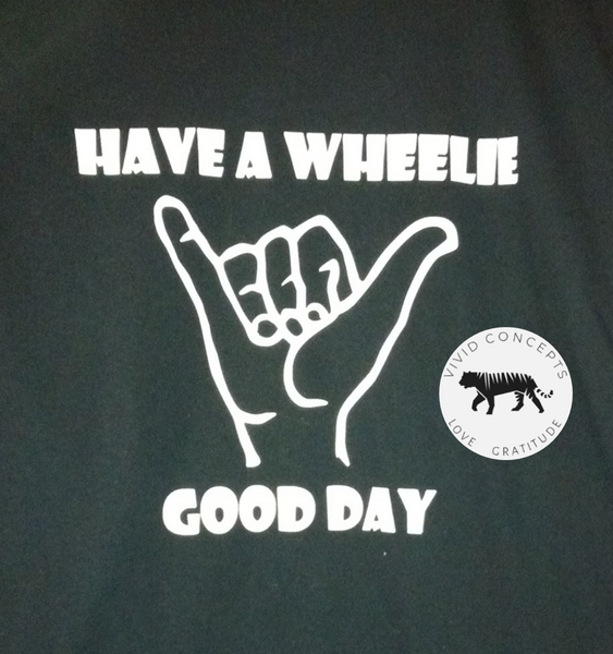 Have a Wheelie Good Day T-shirt