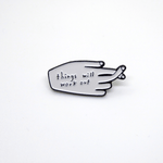 People I've Loved Enamel Pin - Things Will Work Out
