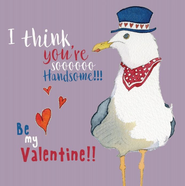 Be My Valentine!! I Think You're Soooo Handsome! Valentines Day Card - Emma Ball