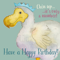 Chin Up...It's Only A Number! Have A Happy Birthday!! Greetings Card - Emma Ball