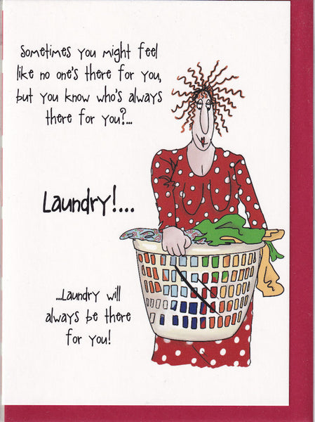 Laundry Will Always Be There For You! Camilla & Rose Greetings Card
