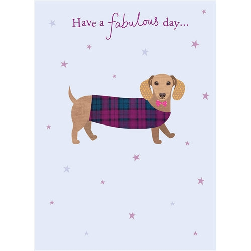 Dachshund Have A Fabulous Day Birthday Card